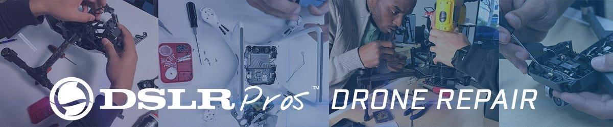 DSLRPros Drone Repair