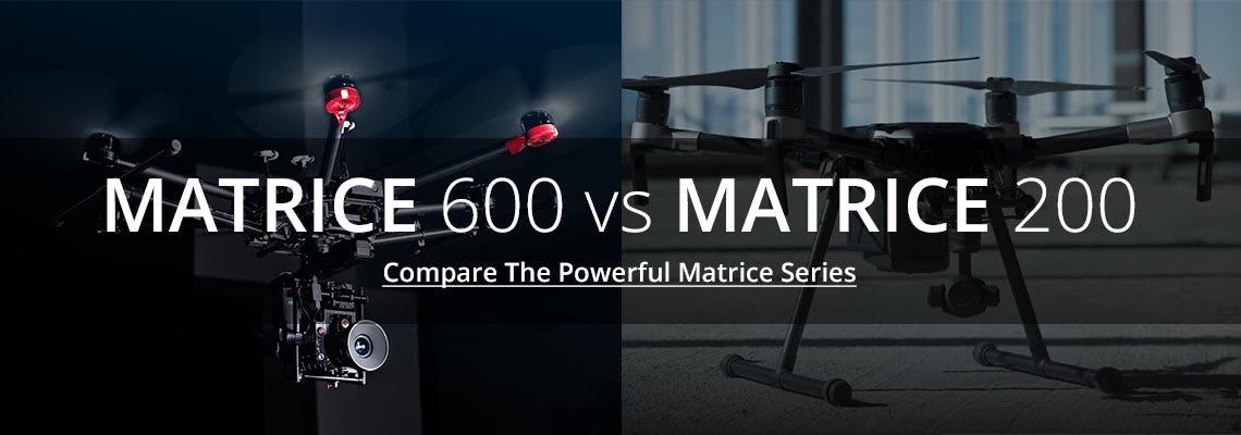 DJI Matrice 600 vs 200
